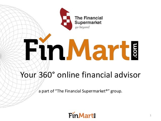 """Your 360°online financial advisor  a part of """"The Financial Supermarket®"""" group.  1"""