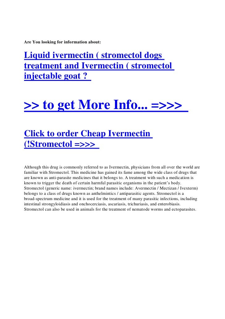 Are You looking for information about:   Liquid ivermectin ( stromectol dogs treatment and Ivermectin ( stromectol injecta...