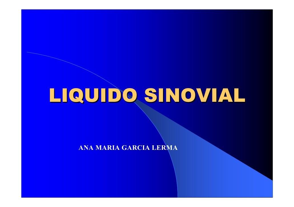 LIQUIDO SINOVIAL    ANA MARIA GARCIA LERMA