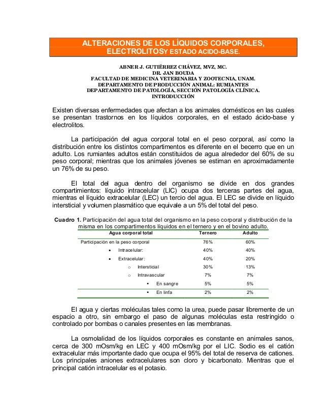 ALTERACIONES DE LOS LÍQUIDOS CORPORALES, ELECTROLITOSY ESTADO ACIDO-BASE. ABNER J. GUTIÉRREZ CHÁVEZ, MVZ, MC. DR. JAN BOUD...