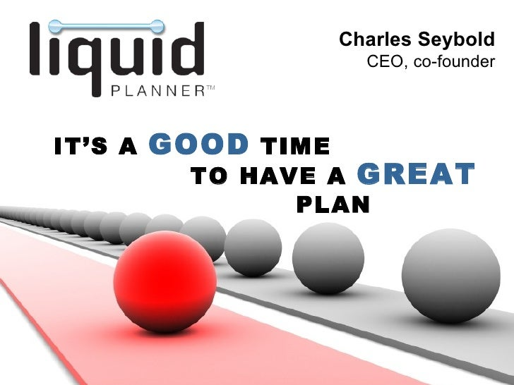 Charles Seybold                        CEO, co-founder     IT'S A   GOOD TIME            TO HAVE A GREAT                  ...