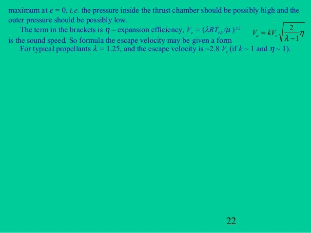 maximum at ε = 0, i.e. the pressure inside the thrust chamber should be possibly high and theouter pressure should be poss...