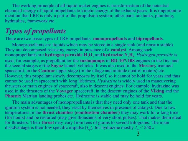 The working principle of all liquid rocket engines is transformation of the potentialchemical energy of liquid propellants...