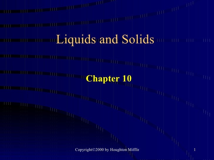 Liquids and Solids Chapter 10