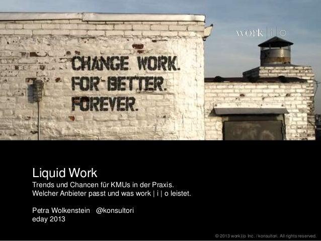 Liquid Work Trends und Chancen für KMUs in der Praxis. Welcher Anbieter passt und was work | i | o leistet. Petra Wolkenst...