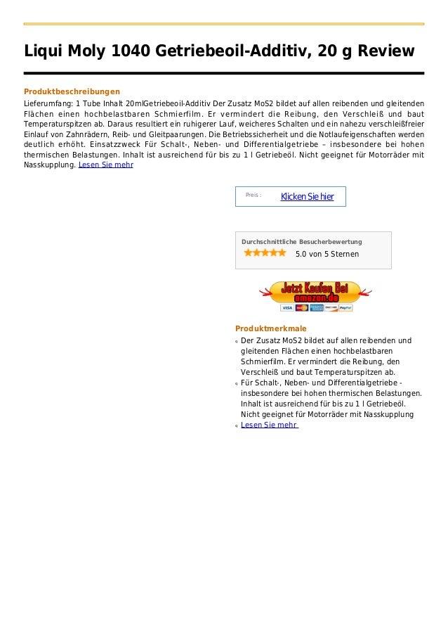 Liqui Moly 1040 Getriebeoil-Additiv, 20 g ReviewProduktbeschreibungenLieferumfang: 1 Tube Inhalt 20mlGetriebeoil-Additiv D...