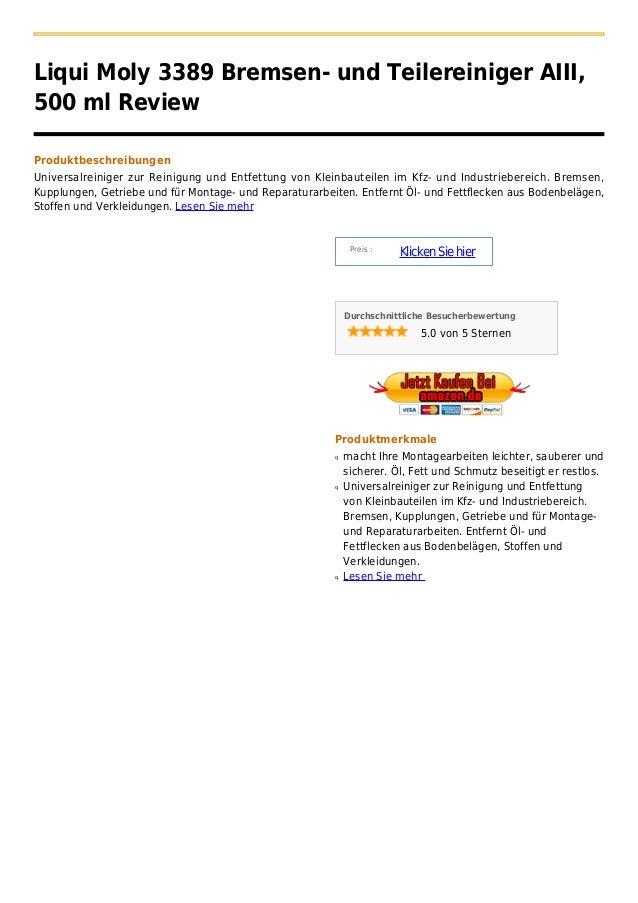 Liqui Moly 3389 Bremsen- und Teilereiniger AIII,500 ml ReviewProduktbeschreibungenUniversalreiniger zur Reinigung und Entf...
