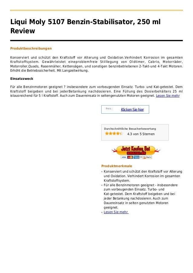 Liqui Moly 5107 Benzin-Stabilisator, 250 mlReviewProduktbeschreibungenKonserviert und schützt den Kraftstoff vor Alterung ...