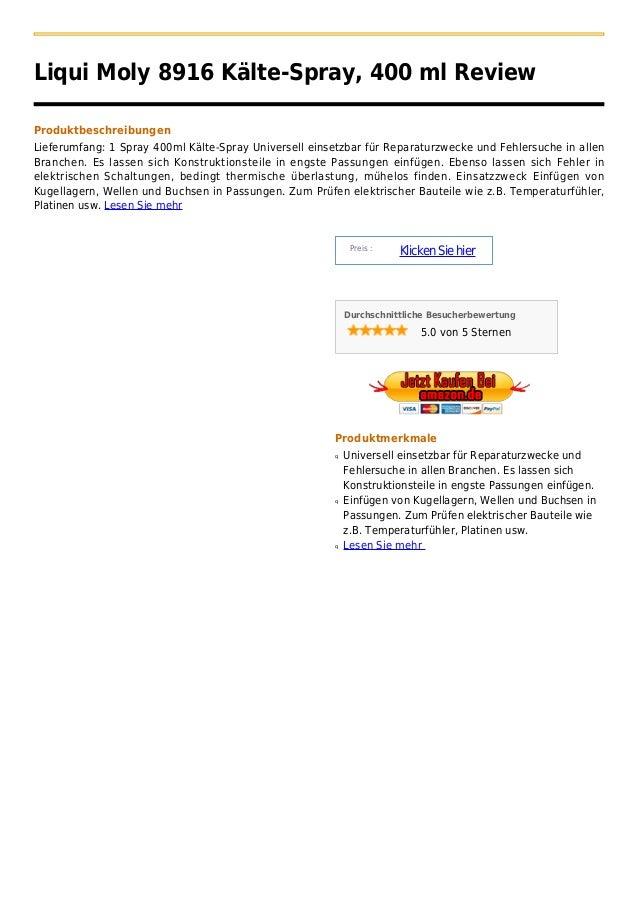 Liqui Moly 8916 Kälte-Spray, 400 ml ReviewProduktbeschreibungenLieferumfang: 1 Spray 400ml Kälte-Spray Universell einsetzb...