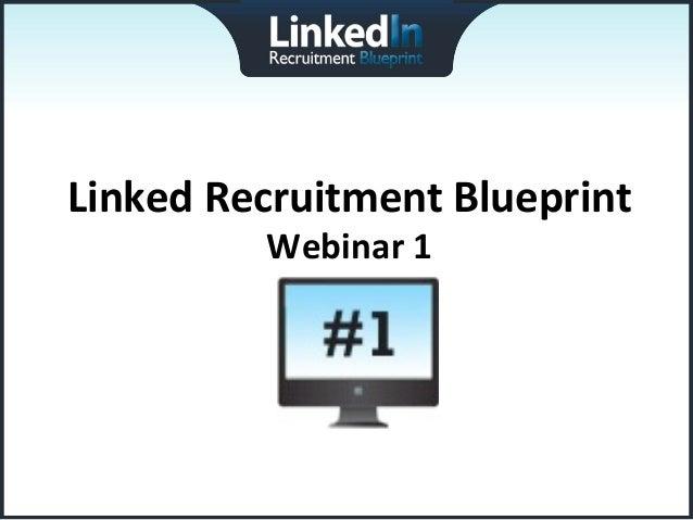 Linked Recruitment Blueprint                                              Webinar 1                   ...