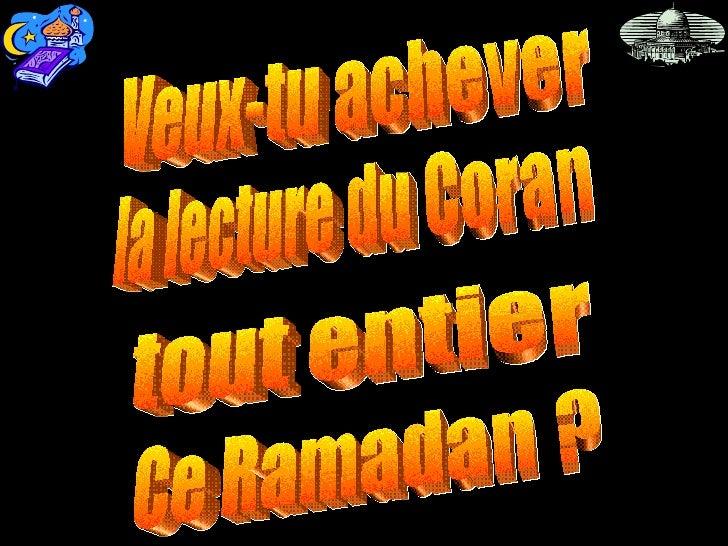 Veux-tu achever tout entier la lecture du Coran Ce Ramadan ?