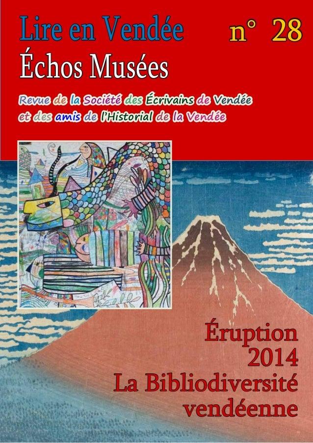 Revue de la Société des Écrivains de Vendée et des amis de l'Historial de la Vendée Lire en Vendée Échos Musées n° 28 É Ér...