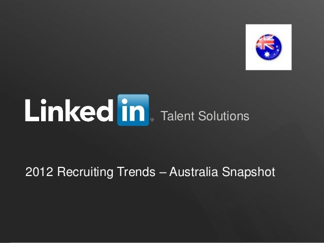 Talent Solutions2012 Recruiting Trends – Australia Snapshot                                          ORGANIZATION NAME
