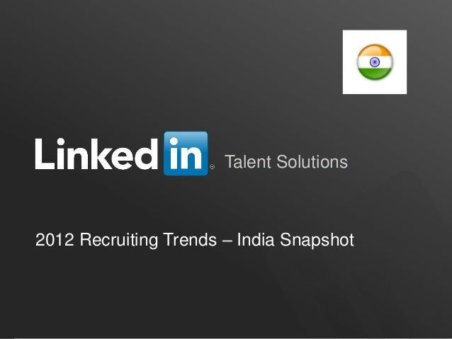 Talent Solutions2012 Recruiting Trends – India Snapshot                                          ORGANIZATION NAME