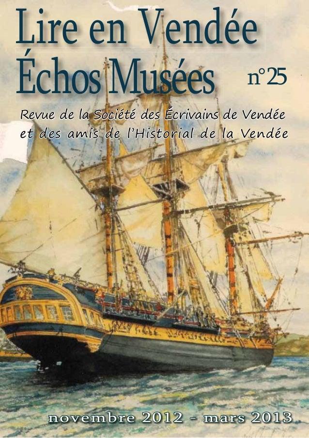Lire en VendéeÉchos Musées n°25Revue de la Société des Écrivains de Vendéeet des amis de l'Historial de la Vendée    novem...