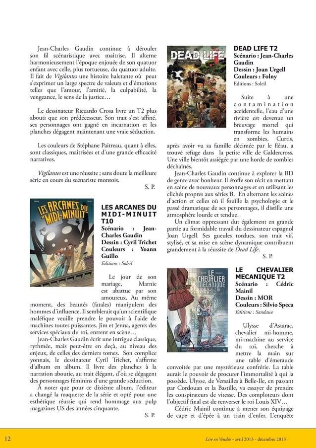 Lire en Vendée - avril 2013 - décembre 201312Jean-Charles Gaudin continue à déroulerson fil scénaristique avec maîtrise. I...