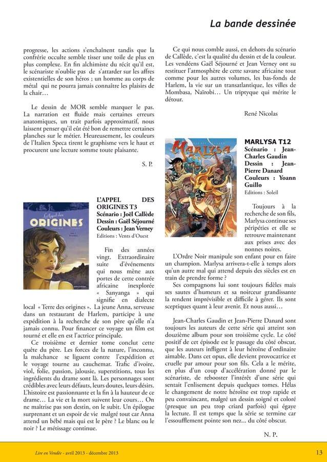 13Lire en Vendée - avril 2013 - décembre 2013La bande dessinéeprogresse, les actions s'enchaînent tandis que laconfrérie o...