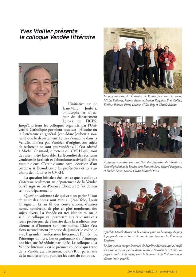 Lire en Vendée - avril 2013 - décembre 20132L'initiative est deJean-Marc Joubert,philosophe et direc-teur du départementLe...
