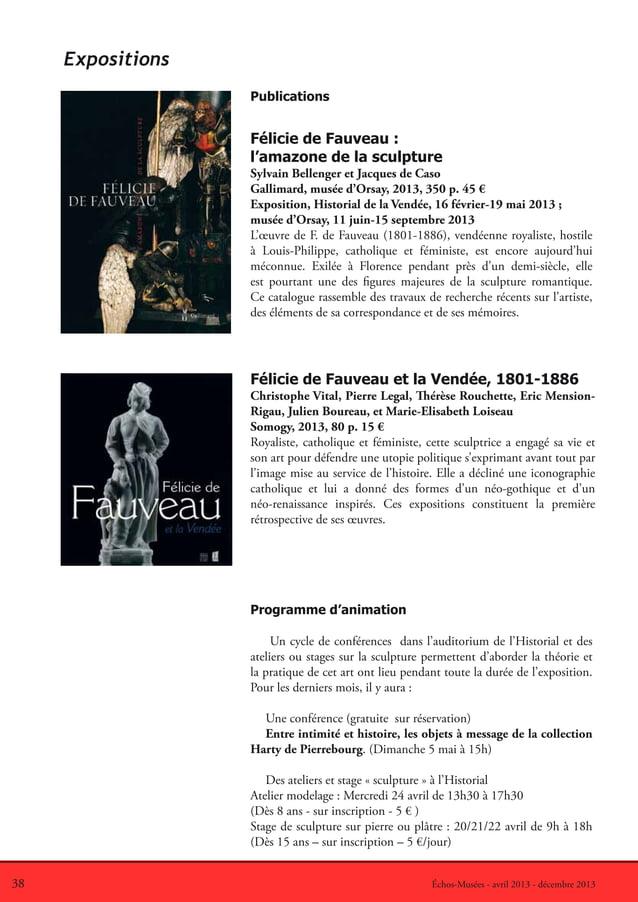 38 Échos-Musées - avril 2013 - décembre 2013ExpositionsFélicie de Fauveau :l'amazone de la sculptureSylvain Bellenger et J...