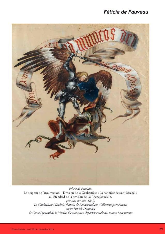 39Échos-Musées - avril 2013 - décembre 2013Félicie de Fauveau,Le drapeau de l'insurrection – Division de la Gaubretière « ...