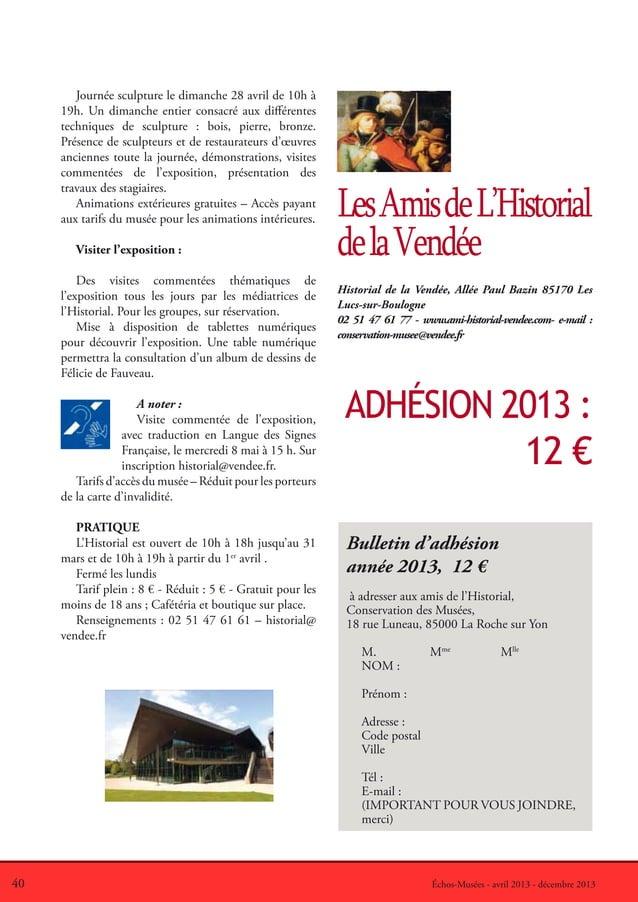 40 Échos-Musées - avril 2013 - décembre 2013ADHÉSION 2013 :12 €LesAmisdeL'HistorialdelaVendéeHistorial de la Vendée, Allée...