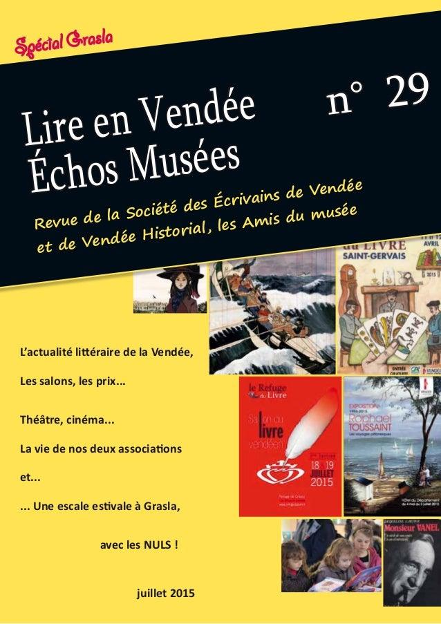Revue de la Société des Écrivains de Vendée et de Vendée Historial, les Amis du musée Lire en Vendée Échos Musées n° 29 L'...