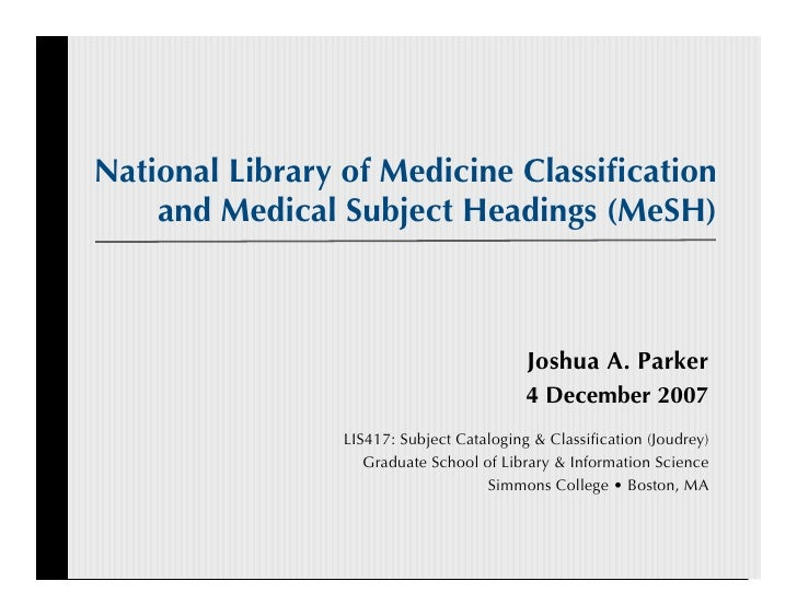 National Library of Medicine Classification     and Medical Subject Headings (MeSH)                                        ...