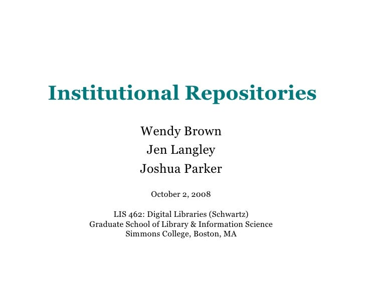 Institutional Repositories                  Wendy Brown                   Jen Langley                  Joshua Parker      ...