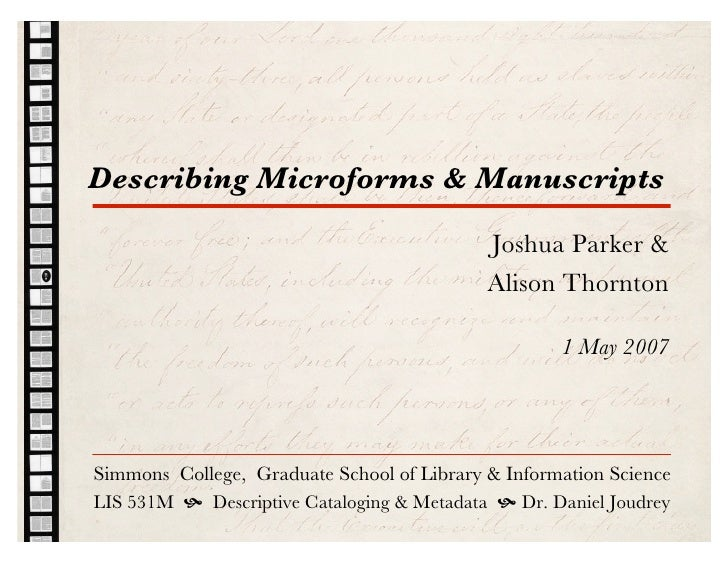 Describing Microforms & Manuscripts                                              Joshua Parker &                          ...
