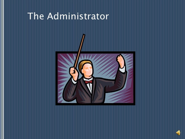 The Administrator<br />