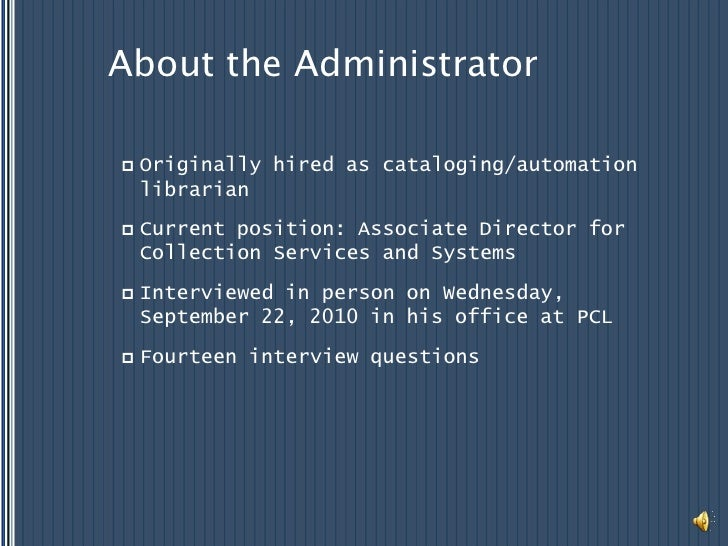 About the Administrator<br />Originally hired as cataloging/automation librarian<br />Current position: Associate Director...