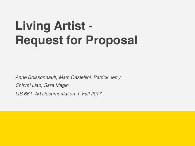 Living Artist - Request for Proposal Anne Boissonnault, Marc Castellini, Patrick Jerry Chinmi Liao, Sara Magin LIS 661 Art...