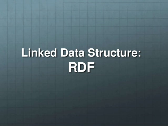 Linked Data Structure:RDF