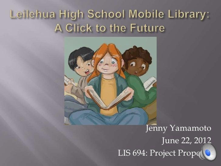 Jenny Yamamoto            June 22, 2012LIS 694: Project Proposal