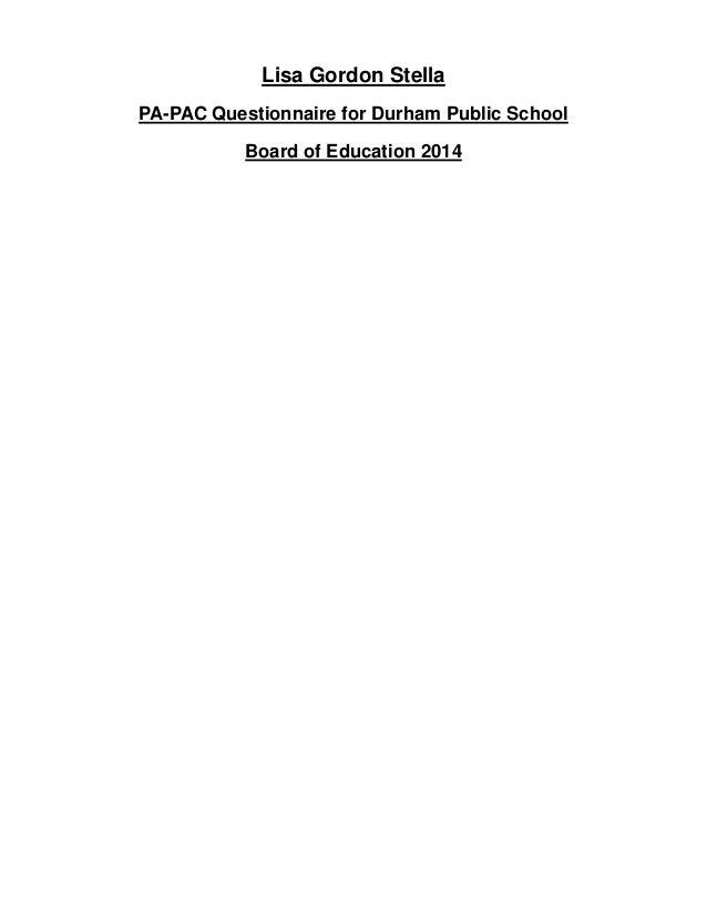 Lisa Gordon Stella PA-PAC Questionnaire for Durham Public School Board of Education 2014