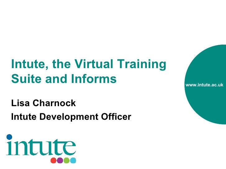 Intute, the Virtual Training Suite and Informs Lisa Charnock Intute Development Officer