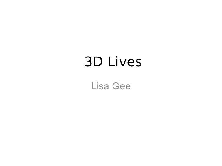 3D LivesLisa Gee