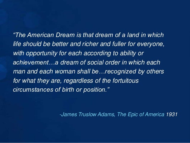 The definition of the american dream in james truslow adams the epic of american