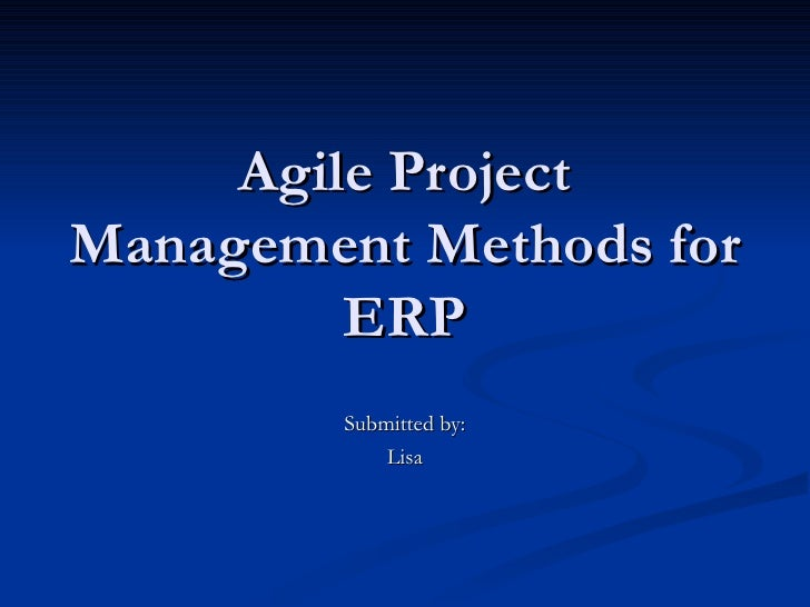 Agile project management methods of erp for Agile project management methodology