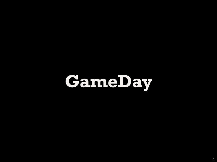 GameDay          5