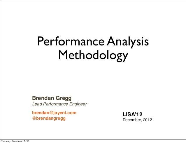 Performance Analysis                                  Methodology                            Brendan Gregg                ...