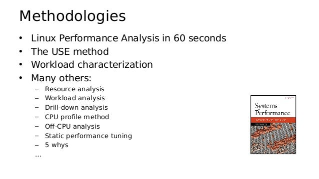 Linux Perf Analysis in 60s http://techblog.netflix.com/2015/11/linux-performance-analysis-in-60s.html 1. uptime 2. dmesg -...