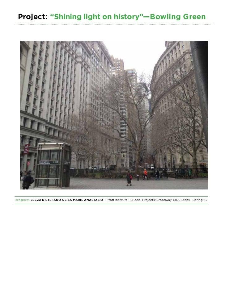 "Project: ""Shining light on history""—Bowling GreenDesigners Leeza DiStefano & Lisa Marie Anastasio | Pratt institute | SPec..."