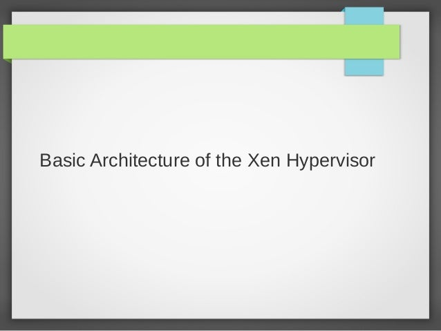 Securing Your Cloud With the Xen Hypervisor by Russell Pavlicek
