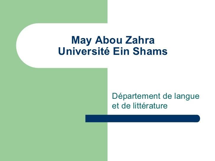 May Abou ZahraUniversité Ein Shams         Département de langue         et de littérature
