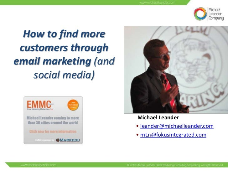 How to find more customers throughemail marketing (and    social media)                       Michael Leander             ...