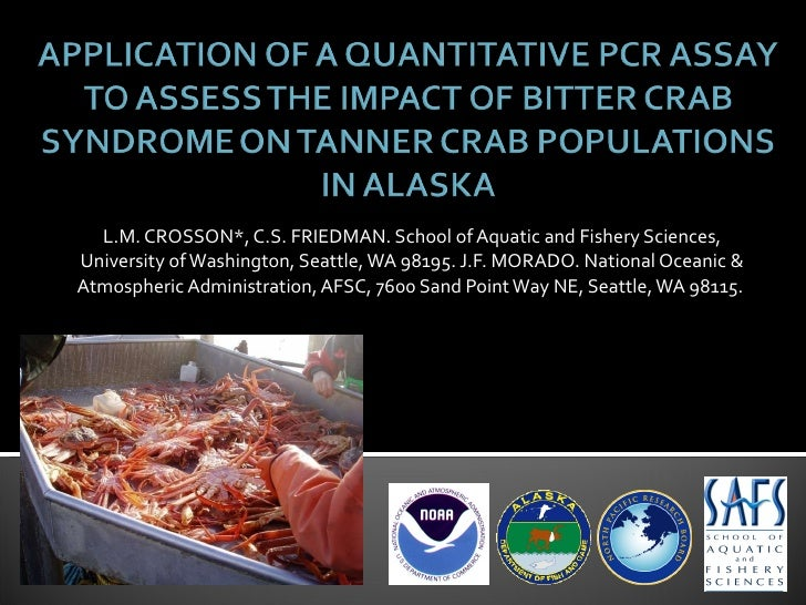 L.M. CROSSON*, C.S. FRIEDMAN. School of Aquatic and Fishery Sciences, University of Washington, Seattle, WA 98195. J.F. MO...