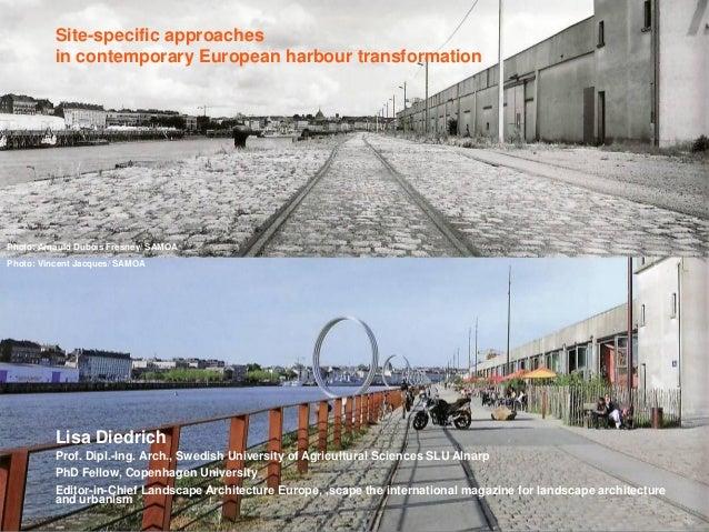 Site-specific approaches Site-specific approaches in contemporary European harbour in contemporary European harbour transf...