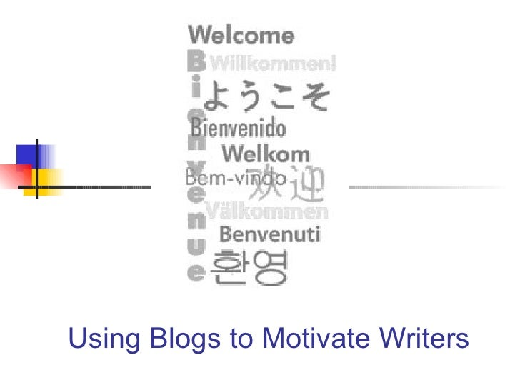 Using Blogs to Motivate Writers