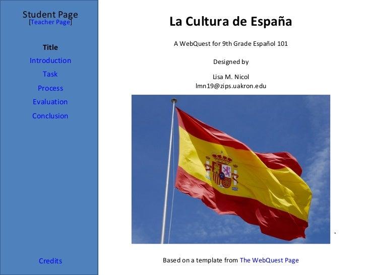 La Cultura de España Student Page Title Introduction Task Process Evaluation Conclusion Credits [ Teacher Page ] A WebQues...
